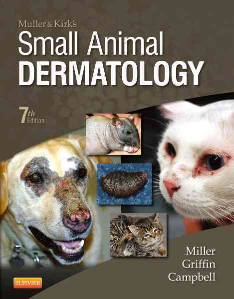 Muller and Kirk's Small Animal Dermatology By Miller, William H./ Griffin, Craig E./ Campbell, Karen L.