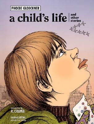 A Child's Life and Other Stories By Gloeckner, Phoebe Louise Adams/ Crumb, Robert (INT)