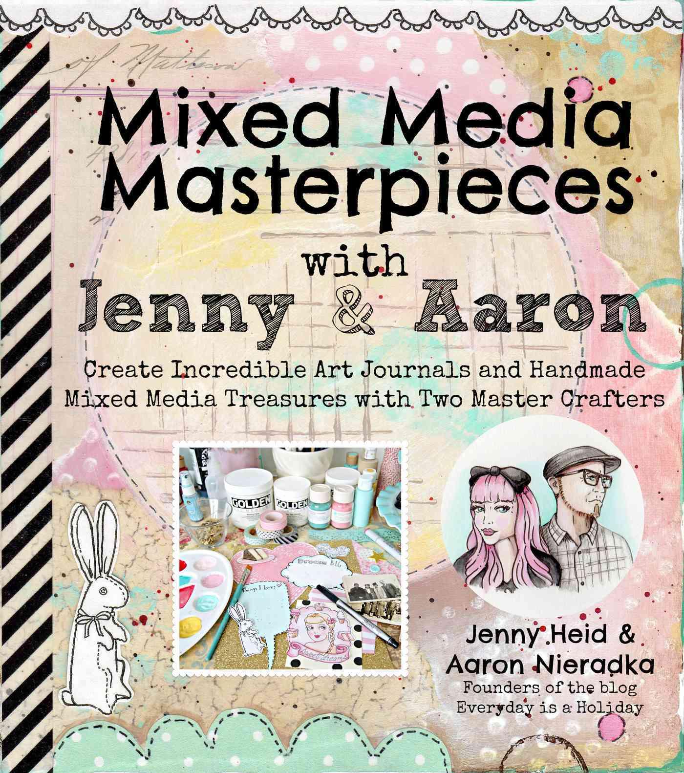 Mixed Media Masterpieces With Jenny & Aaron By Heid, Jenny/ Nieradka, Aaron