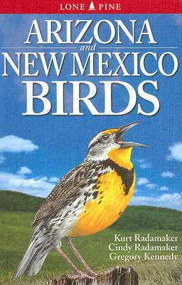 Arizona And New Mexico Birds By Radamaker, Kurt/ Radamaker, Cindy/ Kennedy, Gregory